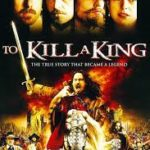 To Kill a King (2003) movie poster image.